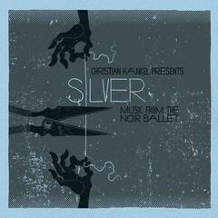 Silver (Music from the Noir Ballet)