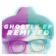 Ghostly (Remixed) - EP