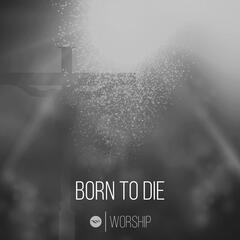 Born to Die (feat. Chris Whisenant) - Single