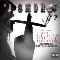 I Smoke (feat. AB of YH, Don P & Alma Rosae) - Single
