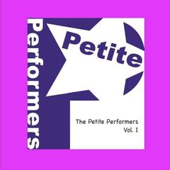 The Petite Performers, Vol. 1