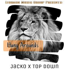 Hang Arounds (feat. Top Down) - Single