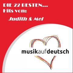 Die 22 besten... Hits von: Judith & Mel