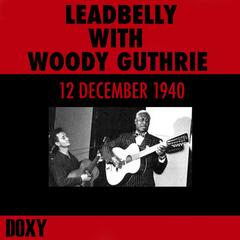 Leadbelly with Woody Guthrie, 12 December 1940