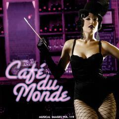 Café du monde: Musical Images, Vol. 119