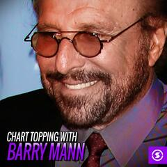 Chart Topping with Barry Mann