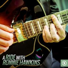 A Ride with Ronnie Hawkins