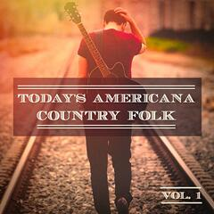 Today's Americana Country Folk, Vol. 1 (A Selection of Independent Country Folk Artists)