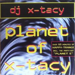 Planet of X-Tacy