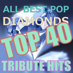 All Best Pop Diamonds Top 40 Tribute Hits