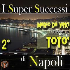 I super successi di Napoli: Mario Da Vinci e le poesie di Totò, Vol. 2