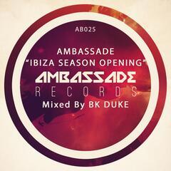 Ambassade Ibiza Season Opening Mixed by Bk Duke