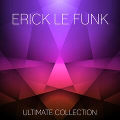 Erick Le Funk Ultimate Collection