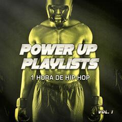 Power Up Playlists, Vol. 1: 1 Hora de Clásicos del Hip-Hop y el Rap para Tus Rutinas de Ejercicio y Entrenamiento