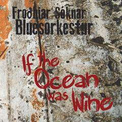 If the Ocean Was Wine