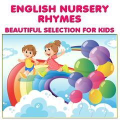 English Nursery Rhymes: Beautiful Selection for Kids