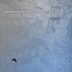 Until You Like the Blue