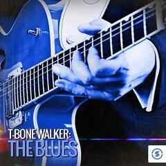 T- Bone Walker: The Blues