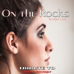 On the Rocks: Tribute to Nicole Scherzinger
