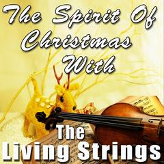 The Spirit of Christmas with the Living Strings