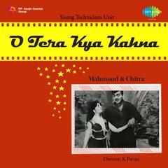 O Tera Kya Kahna