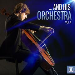 ...And His Orchestra, Vol. 4