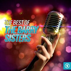 The Best of The Barry Sisters