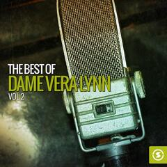 The Best of Dame Vera Lynn, Vol. 2