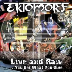 Live and Raw - You Get What You Give