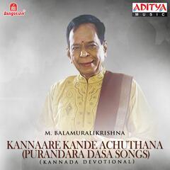 Kannaare Kande Achuthana (Purandara Dasa Songs)