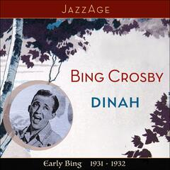 Dinah - Early Bing 1931-1932