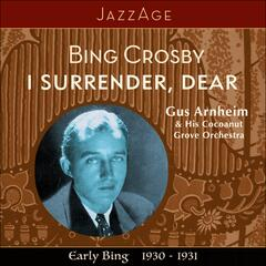 I Surrender, Dear - Early Bing 1930-1931