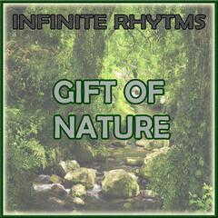 Infinite Rhythms, Gift of Nature