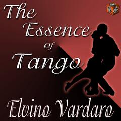 The Essence of Tango: Elvino Vardaro