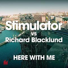 Here with Me (Stimulator vs. Richard Blacklund)