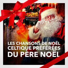 Les chansons de Noël celtiques préférées du Père Noël