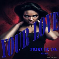 Your Love: Tribute to Moko
