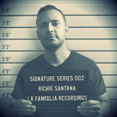 Signature Series - Richie Santana