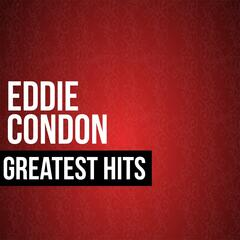 Eddie Condon Greatest Hits
