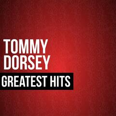 Tommy Dorsey Greatest Hits