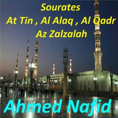 Sourates At Tin, Al Alaq, Al Qadr, Az Zalzalah