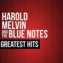 Harold Melvin & The Blue Notes Greatest Hits