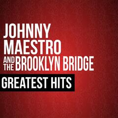 Johnny Maestro & The Brooklyn Bridge Greatest Hits