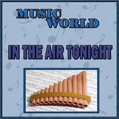 Music World, In The Air Tonight
