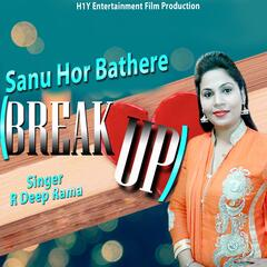 Sanu Hor Bathere (Break Up)