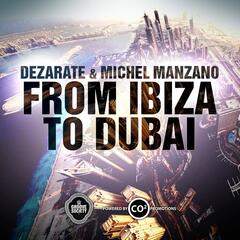 From Ibiza to Dubai
