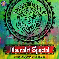 Navratri Special - Gujarati Aartis and Bhajans