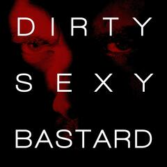 Dirty Sexy Bastard