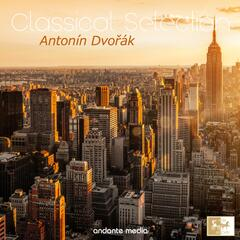 "Classical Selection - Dvořák: Symphony No. 9 ""From the New World"""