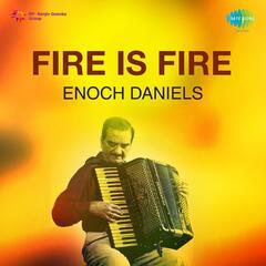 Fire Is Fire